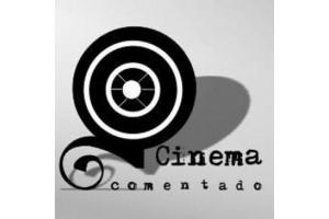 CINEMA COMENTADO – TURMAS 100, 101 E 102
